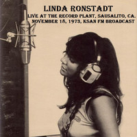 Linda Ronstadt - Live at the Record Plant, Sausalito, CA. November 18th 1973, KSAN-FM Broadcast (Remastered)