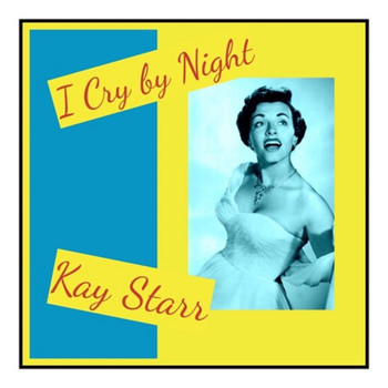 Kay Starr - I Cry by Night