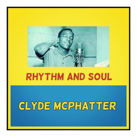 Clyde McPhatter - Rhythm and Soul