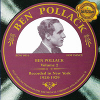 Ben Pollack - Ben Pollack Vol. 2, New York 1928-1929