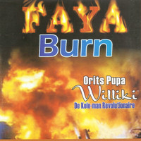 Pupa Orits Williki - Faya Burn
