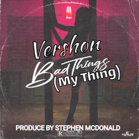 Vershon - Bad Things (Explicit)