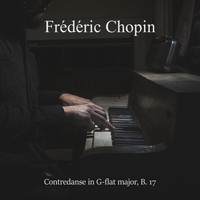 Frédéric Chopin - Contredanse in G-flat major, B. 17