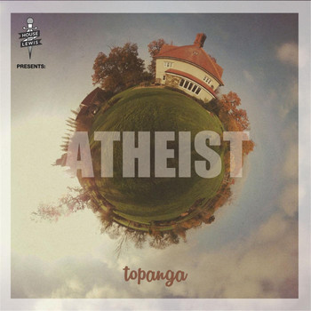 Atheist - House of Lewis Presents: Topanga (Explicit)