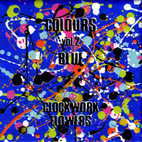 Clockwork Flowers - Colours, Vol. 2: Blue