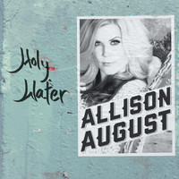Allison August - Holy Water