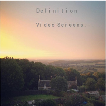 Definition - Video Screens