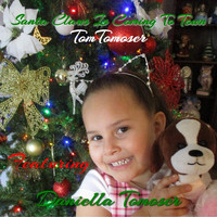 Tom Tomoser - Santa Claus Is Coming to Town (feat. Daniella Tomoser)