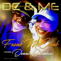 Frank McComb - DC & Me (feat. Dennis Chambers)