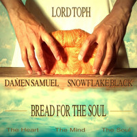 Lord Toph - Bread for the Soul (feat. Damen Samuel & SnowFlake Black)