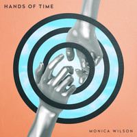 Monica Wilson - Hands of Time (feat. Sara)