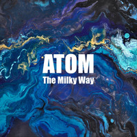 Atom - The Milky Way (Explicit)