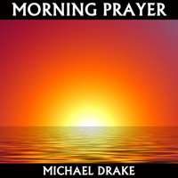 Michael Drake - Morning Prayer