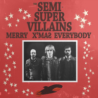 The Semi-Supervillains - Merry Xmas Everybody