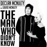 Declan McNulty - The Man Who Didn't Know (feat. Louise McNulty)