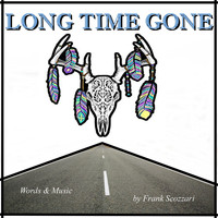 Frank Scozzari - Long Time Gone