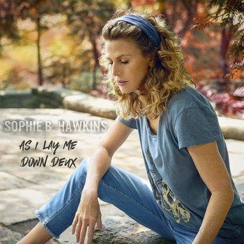 Sophie B. Hawkins - As I Lay Me Down Deux