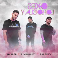 Harper - Sexo y Alcohol (feat. Juan Money & Balbino) (Explicit)