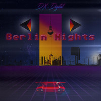 DX-Digital - Berlin Nights
