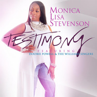Monica Lisa Stevenson - Testimony (feat. Doobie Powell & The Williams Singers)