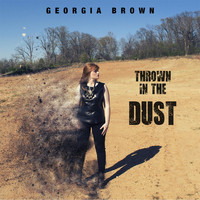 Georgia Brown - Thrown in the Dust