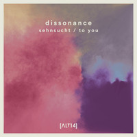 Dissonance - Sehnsucht / To You