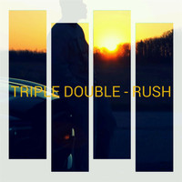 Rush - Triple Double (Explicit)