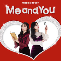 Me And You - What Is Love?