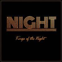 Night - Kings of the Night