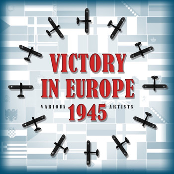 Various Artists - Victory In Europe - 1945