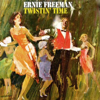 Ernie Freeman - Twistin' Time