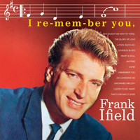 Frank Ifield - I Re-Mem-Ber You,