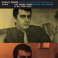 Dudley Moore - Plays The Theme From Beyond The Fringe & All That Jazz