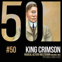 King Crimson - Radical Action/Meltdown (KC50, Vol. 50)