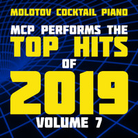 Molotov Cocktail Piano - MCP Top Hits of 2019, Vol. 7 (Instrumental)
