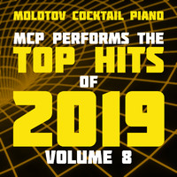 Molotov Cocktail Piano - MCP Top Hits of 2019, Vol. 8 (Instrumental)