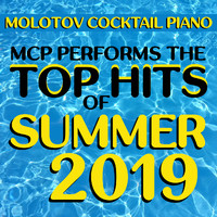 Molotov Cocktail Piano - MCP Top Hits of Summer 2019 (Instrumental)