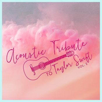 Guitar Tribute Players - Acoustic Tribute to Taylor Swift, Vol. 2 (Instrumental)