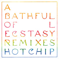 Hot Chip - A Bath Full of Ecstasy (Remixes)