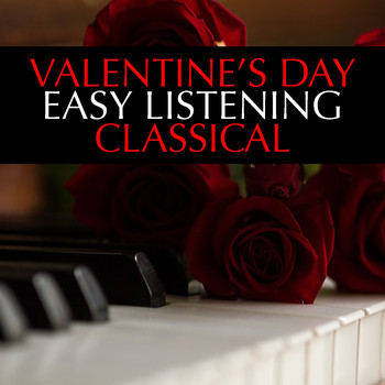 Various Artists - Valentine's Day Easy Listening Classical