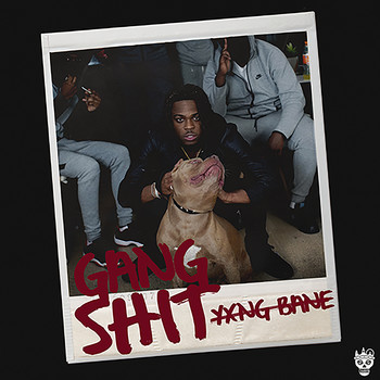 Yxng Bane - Gang Shit (Explicit)