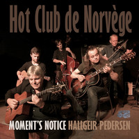 Hot Club De Norvège - Moment's Notice