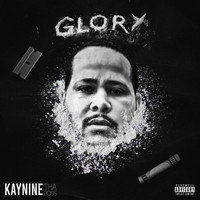 Kay Nine Tha Boss - Glory (Explicit)