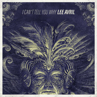 Lee Avril - I Can't Tell You Why