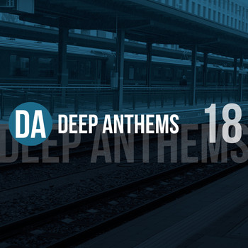 Various Artists - Deep Anthems, Vol. 18