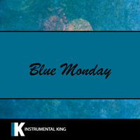 Instrumental King - Blue Monday (In the Style of New Order) [Karaoke Version]