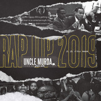 Uncle Murda - Rap Up 2019
