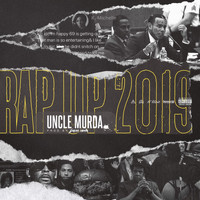 Uncle Murda - Rap Up 2019 (Explicit)