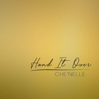 Che'Nelle - Hand It Over