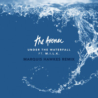The Avener - Under The Waterfall (Marquis Hawkes Remix)